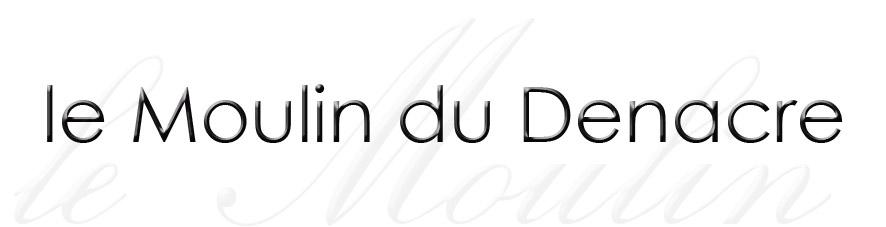 le Moulin du Denacre